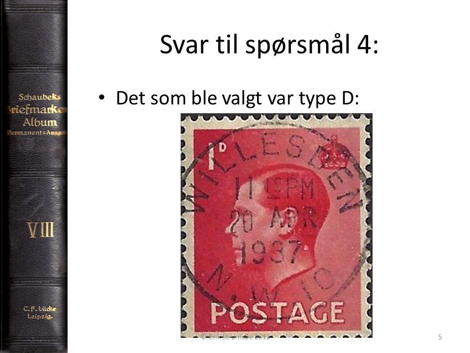 Svar til spørsmål 4: Det som ble valgt var type D: © Erik Strømsøe 20125