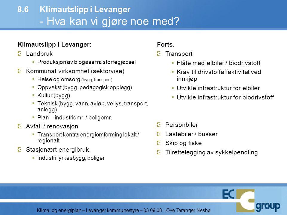 Klima- og energiplan – Levanger kommunestyre – 03.09.08 - Ove Taranger Nesbø Klimautslipp i Levanger: Landbruk  Produksjon av biogass fra storfegjøds