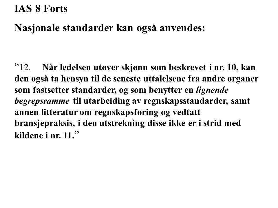 IAS 8 Forts Nasjonale standarder kan også anvendes: 12.