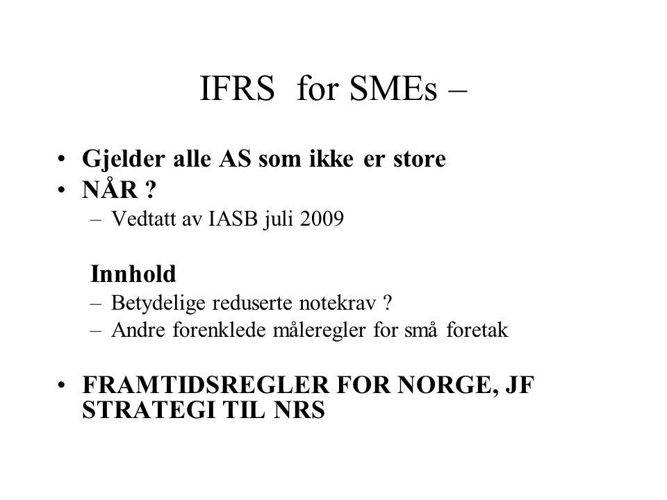 IFRS for SMEs – Gjelder alle AS som ikke er store NÅR .