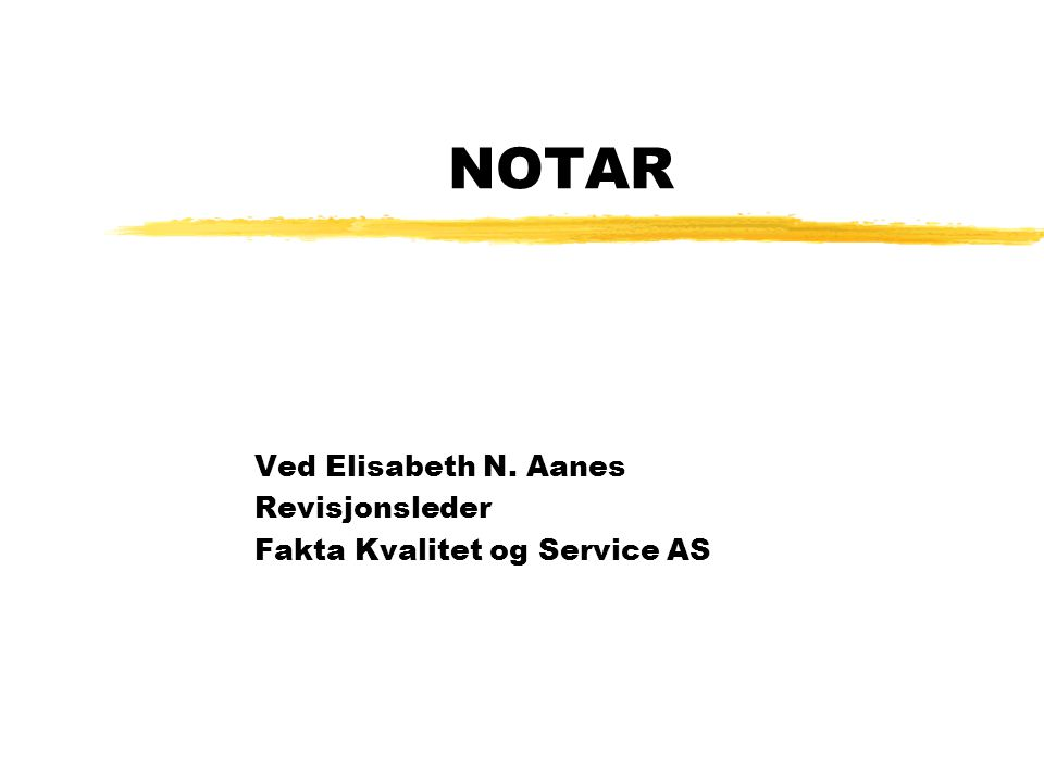 NOTAR Ved Elisabeth N. Aanes Revisjonsleder Fakta Kvalitet og Service AS