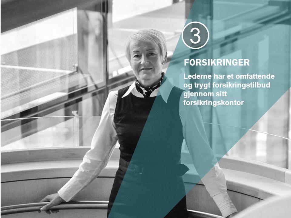 FORSIKRINGER Lederne har et omfattende og trygt forsikringstilbud gjennom sitt forsikringskontor 3