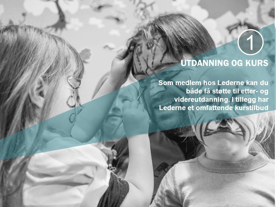 UTDANNING OG KURS Som medlem hos Lederne kan du både få støtte til etter- og videreutdanning.
