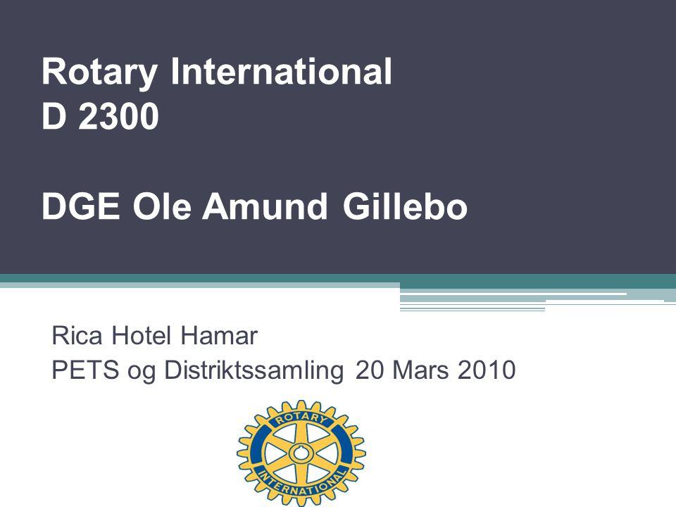 Rotary International D 2300 DGE Ole Amund Gillebo Rica Hotel Hamar PETS og Distriktssamling 20 Mars 2010