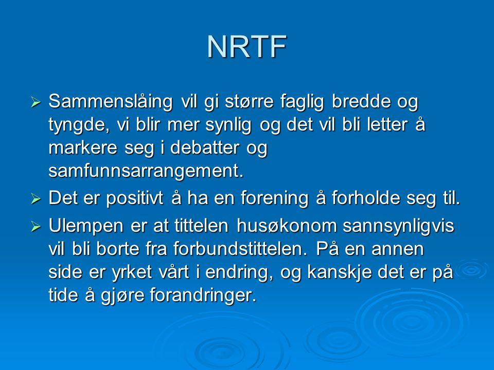 NRTF  Sammenslåing vil gi større faglig bredde og tyngde, vi blir mer synlig og det vil bli letter å markere seg i debatter og samfunnsarrangement.
