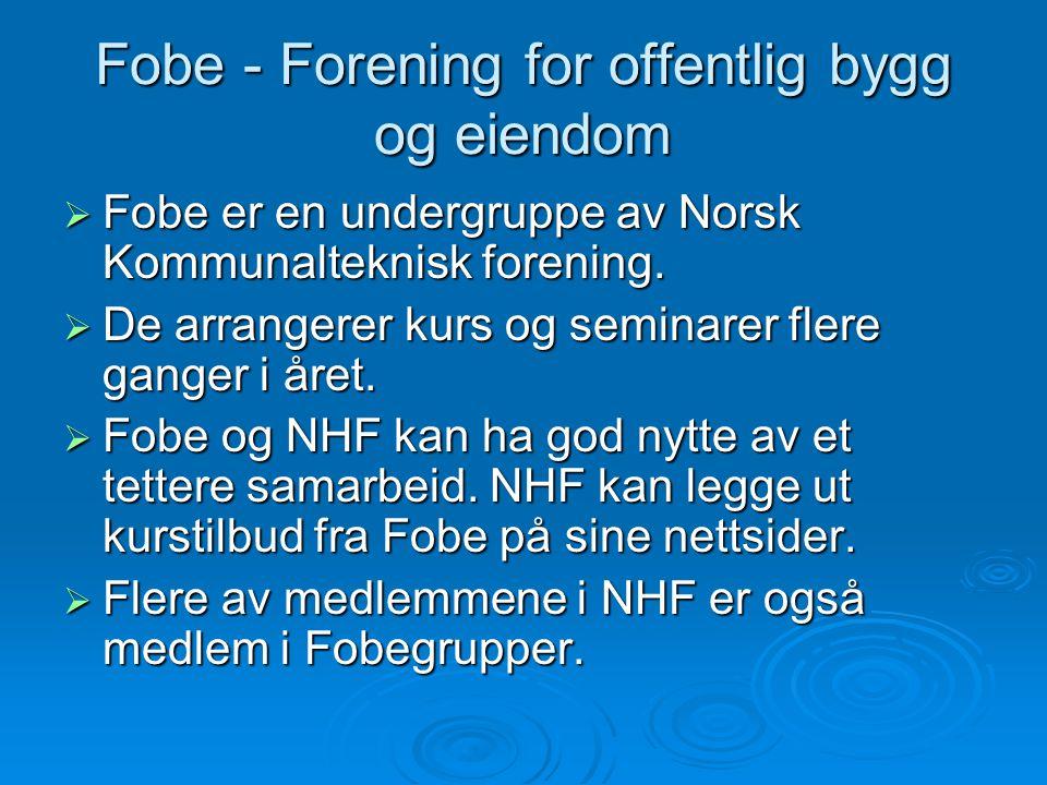 Fobe - Forening for offentlig bygg og eiendom  Fobe er en undergruppe av Norsk Kommunalteknisk forening.