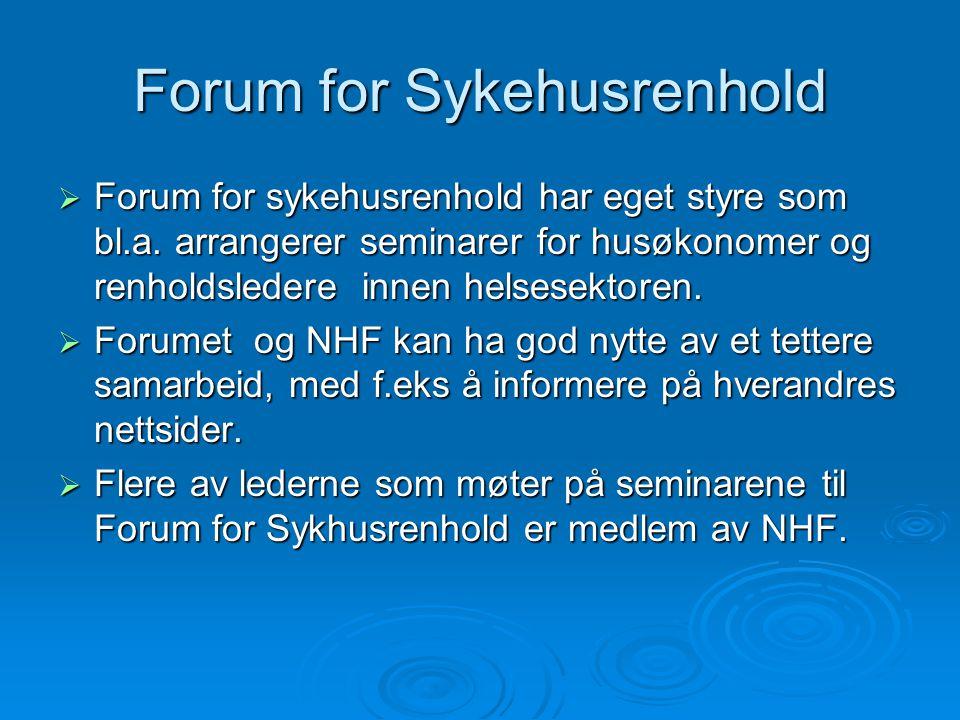 Forum for Sykehusrenhold  Forum for sykehusrenhold har eget styre som bl.a.