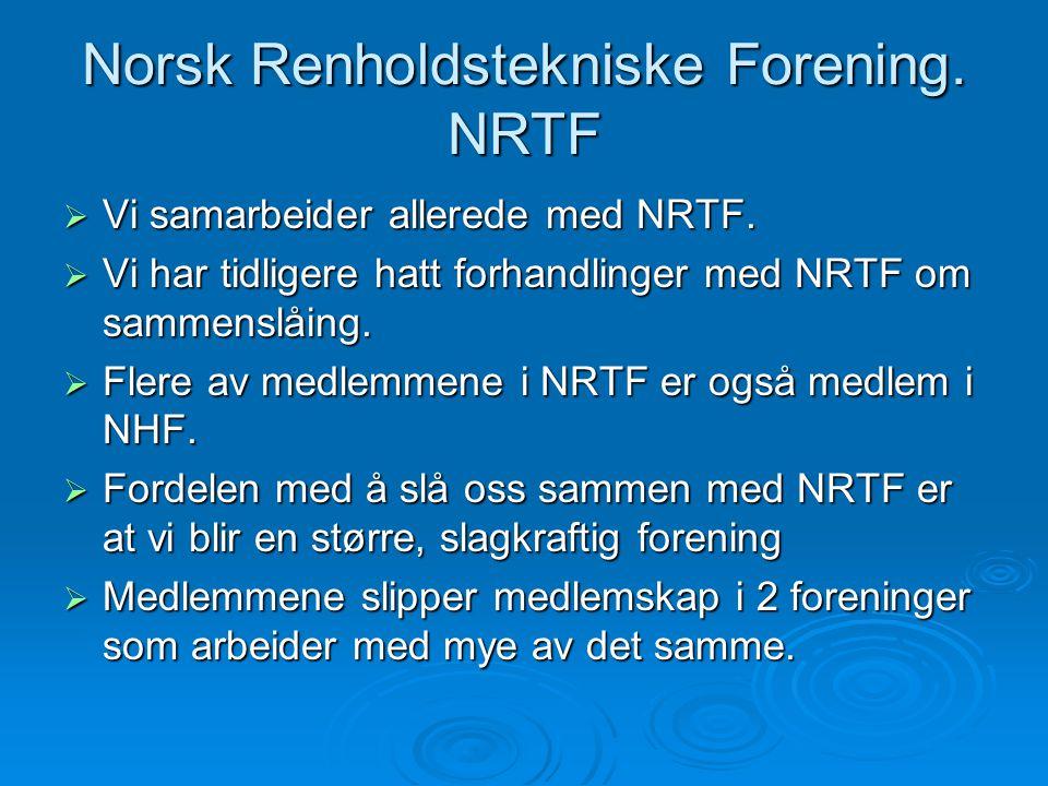 Norsk Renholdstekniske Forening. NRTF  Vi samarbeider allerede med NRTF.