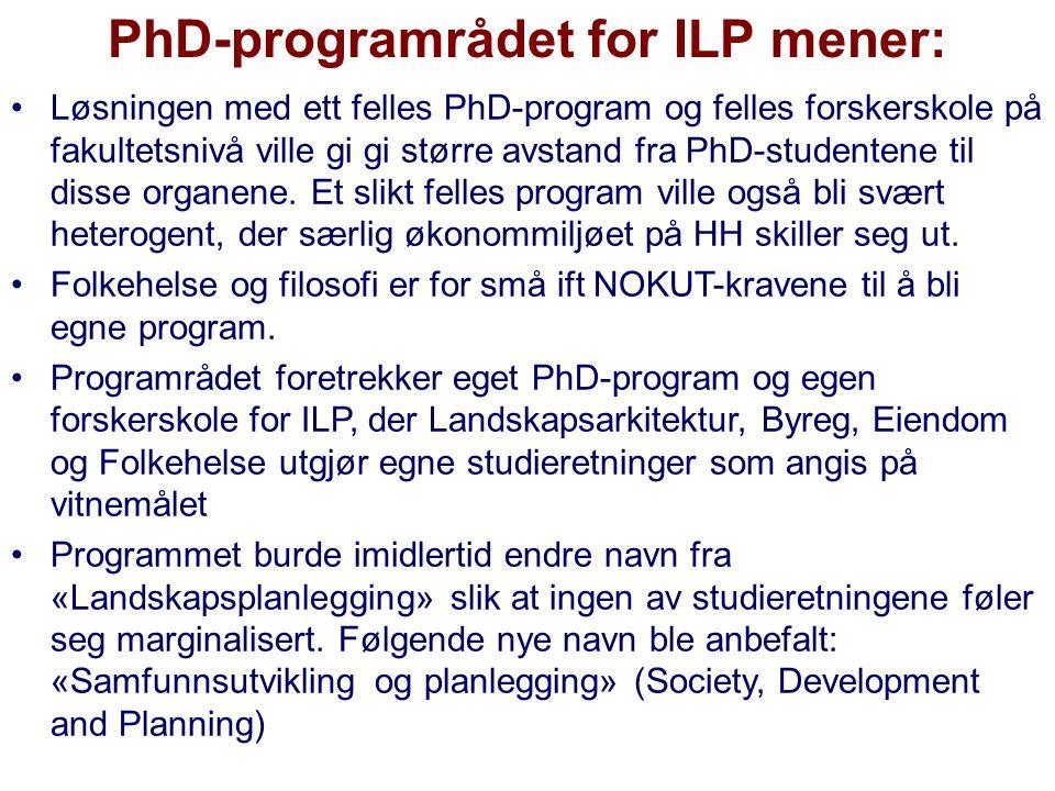 PhD-programrådet for ILP mener: Løsningen med ett felles PhD-program og felles forskerskole på fakultetsnivå ville gi gi større avstand fra PhD-studen