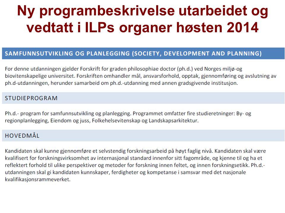 Ny programbeskrivelse utarbeidet og vedtatt i ILPs organer høsten 2014