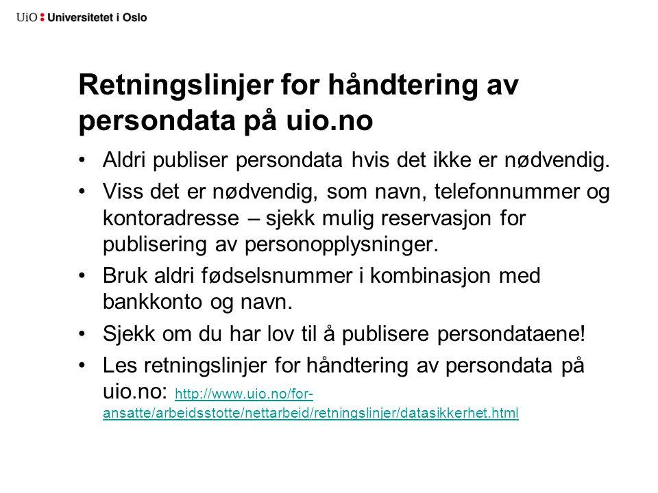 Retningslinjer for håndtering av persondata på uio.no Aldri publiser persondata hvis det ikke er nødvendig.