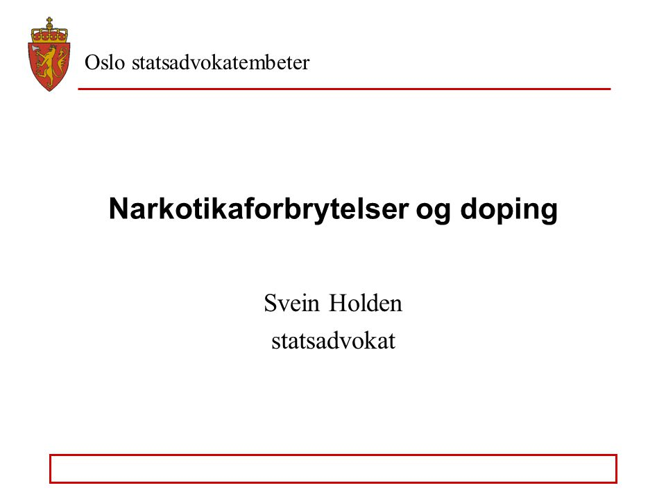 Oslo statsadvokatembeter Forelegg – de enkelte narkotikatyper Riksadvokatens rundskriv av 30.