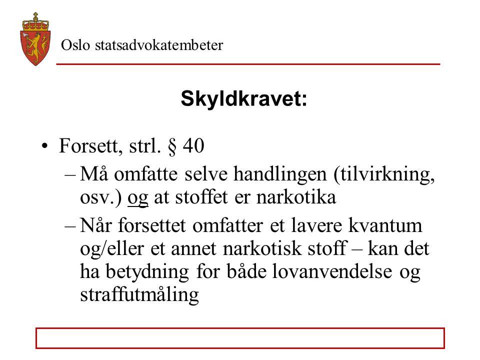 "Oslo statsadvokatembeter Straffeloven § 162 tredje ledd Minstestraff Maksimumsstraff, ""særdeles skjerpende omstendigheter"" –Kvantumets betydning, Rt."