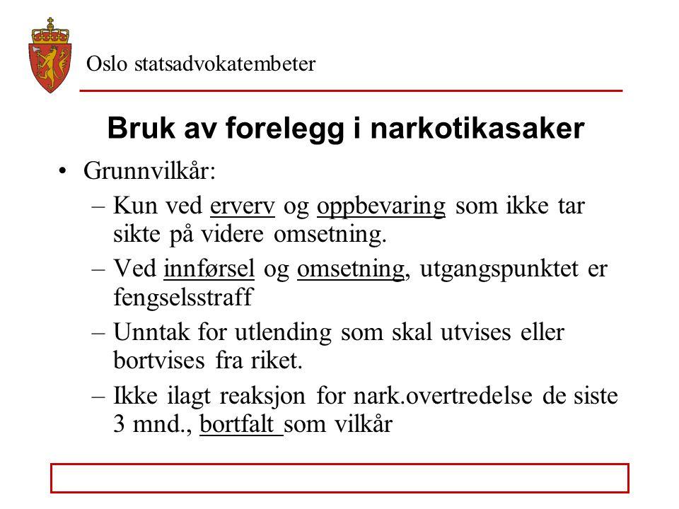 Oslo statsadvokatembeter Strl. § 162, grensen mellom annet og tredje ledd Heroin, ca 750 gram Amfetamin, ca 3 kilo Kokain, som for amfetamin LSD og ec