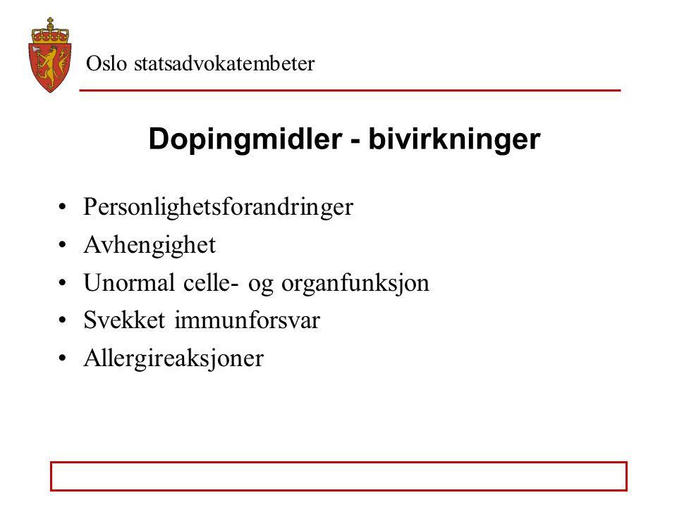 Oslo statsadvokatembeter Dopingmidler Muskeloppbyggende midler (steroider og testosteron) Sentralstimulerende stoffer (amfetamin) Smertestillende midl