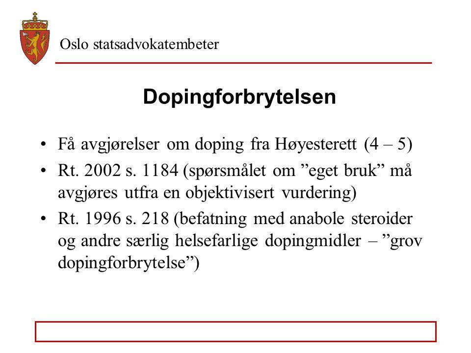 """Oslo statsadvokatembeter Dopingmidler """"Dopinglisten"""" – tilsvarende systematikk som for """"narkotikalisten"""" Hva rammes av § 162b? Begrepsbruk som i § 162"""