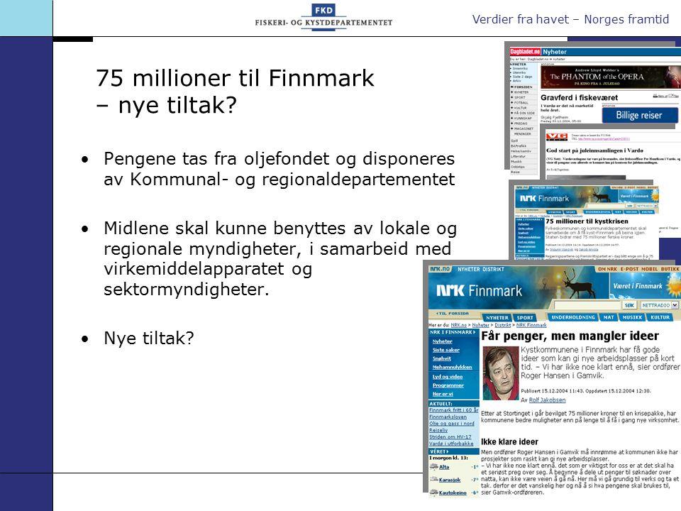 Verdier fra havet – Norges framtid 75 millioner til Finnmark – nye tiltak.