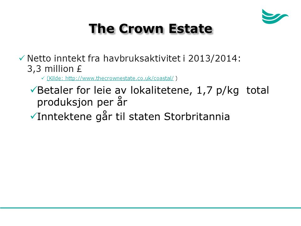 The Crown Estate Netto inntekt fra havbruksaktivitet i 2013/2014: 3,3 million £ (Kilde: http://www.thecrownestate.co.uk/coastal/ ) (Kilde: http://www.