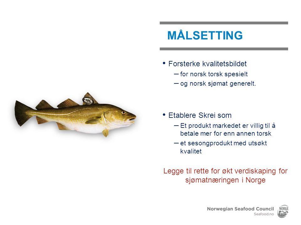 Forsterke kvalitetsbildet – for norsk torsk spesielt – og norsk sjømat generelt. Etablere Skrei som – Et produkt markedet er villig til å betale mer f