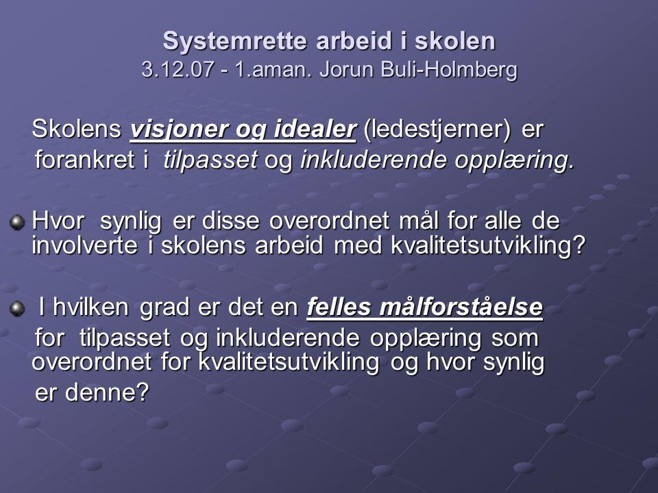 Systemrette arbeid i skolen 3.12.07 - 1.aman.