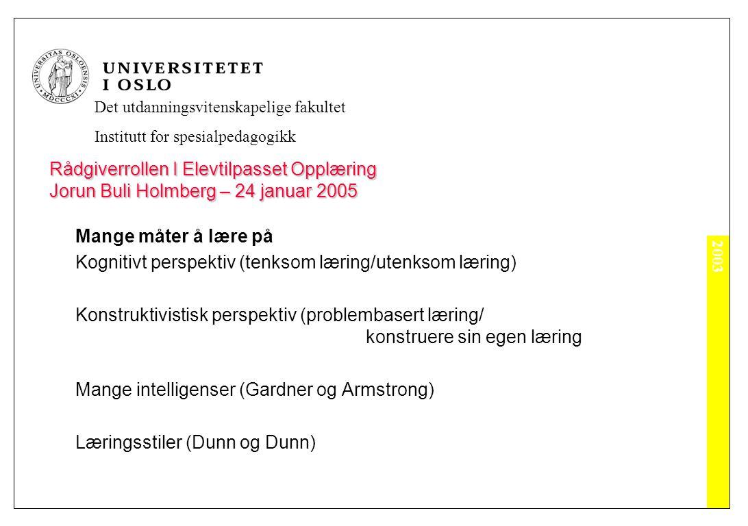 2003 Det utdanningsvitenskapelige fakultet Institutt for spesialpedagogikk Empowerment.