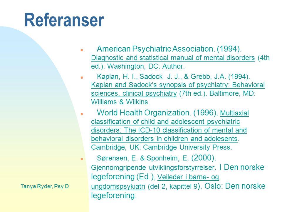 Tanya Ryder, Psy.D Referanser n American Psychiatric Association. (1994). Diagnostic and statistical manual of mental disorders (4th ed.). Washington,