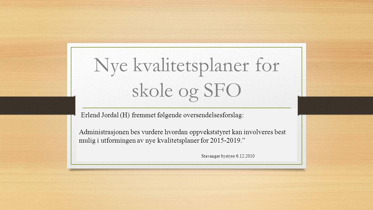 Nye kvalitetsplaner for skole og SFO 2016 - 2020 Erlend Jordal (H) fremmet følgende oversendelsesforslag: Administrasjonen bes vurdere hvordan oppveks