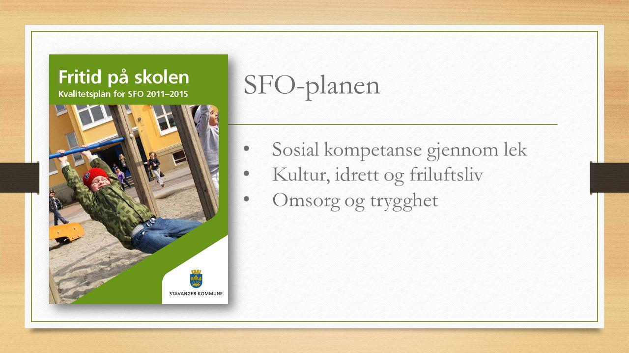 SFO-planen Sosial kompetanse gjennom lek Kultur, idrett og friluftsliv Omsorg og trygghet