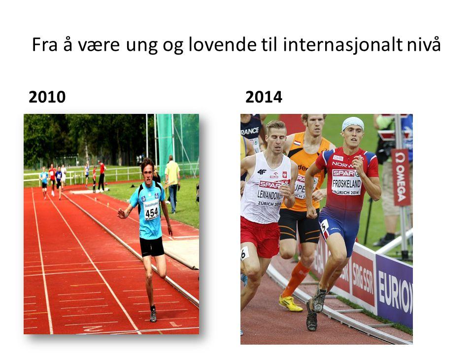 Fra å være ung og lovende til internasjonalt nivå 20102014