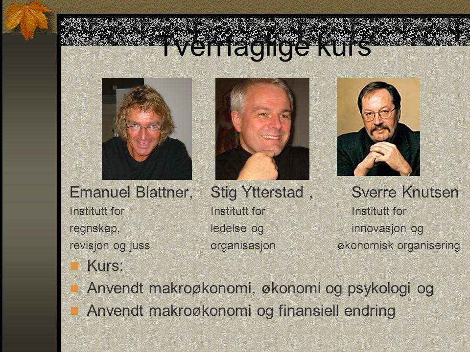 Tverrfaglige kurs Emanuel Blattner, Stig Ytterstad,Sverre Knutsen Institutt for Institutt for Institutt for regnskap, ledelse oginnovasjon og revisjon