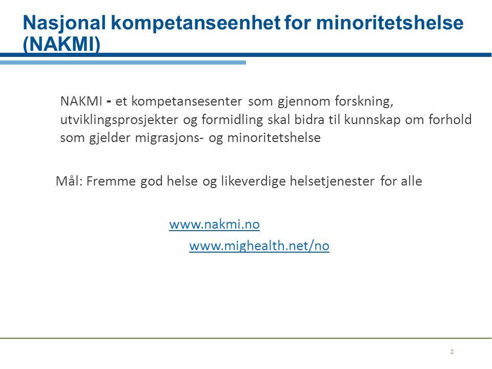 Nasjonal kompetanseenhet for minoritetshelse (NAKMI) 2 NAKMI - et kompetansesenter som gjennom forskning, utviklingsprosjekter og formidling skal bidr