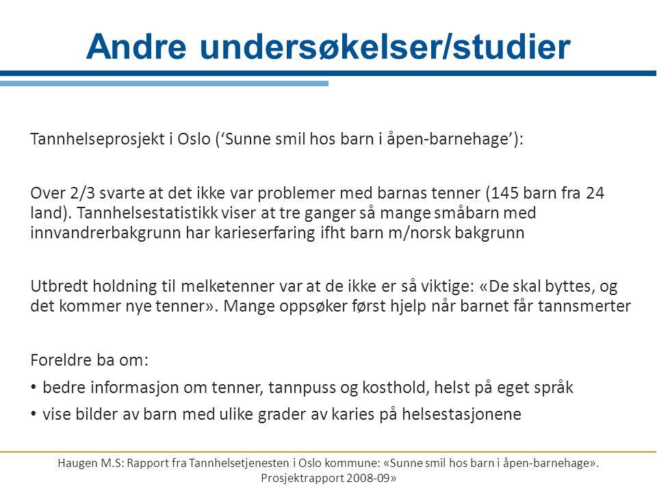 Tannhelseprosjekt i Oslo ('Sunne smil hos barn i åpen-barnehage'): Over 2/3 svarte at det ikke var problemer med barnas tenner (145 barn fra 24 land).