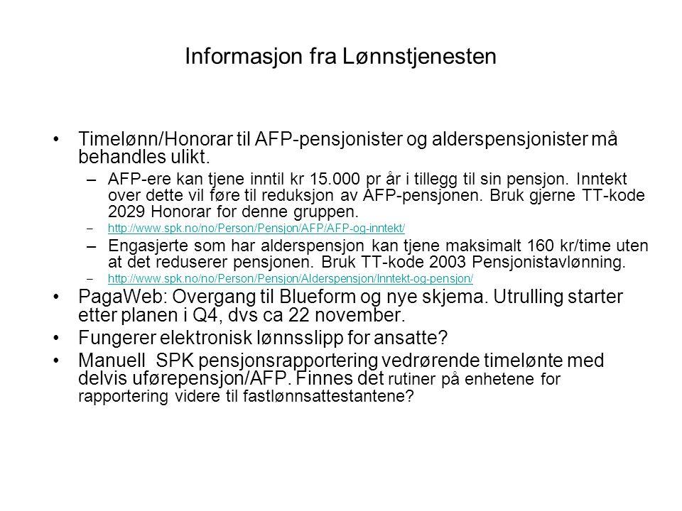 Informasjon fra Lønnstjenesten Timelønn/Honorar til AFP-pensjonister og alderspensjonister må behandles ulikt. –AFP-ere kan tjene inntil kr 15.000 pr