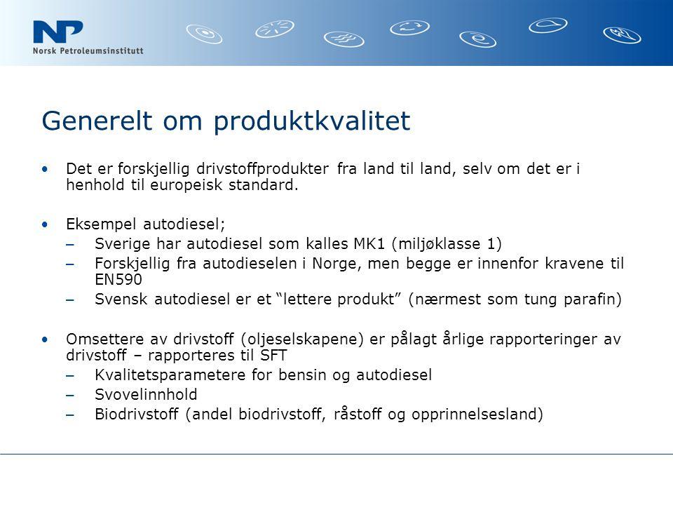 Generelt om produktkvalitet Det er forskjellig drivstoffprodukter fra land til land, selv om det er i henhold til europeisk standard.