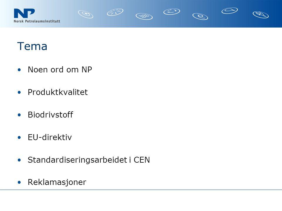 Arbeidet i CEN NP deltar som norsk representant i CEN (Den europeiske standardiseringsorganisasjonen) for saker som gjelder petroleumsprodukter og biokomponenter CEN/TC 19 – behandler spørsmål som gjelder produktkvaliteter – WG21 – ekspertgruppe for EN228 (bensinkvalitet) – WG24 – ekspertgruppe for EN590 (dieselkvalitet) CEN/TC 383 – behandler spørsmål som gjelder krav til biokomponenter