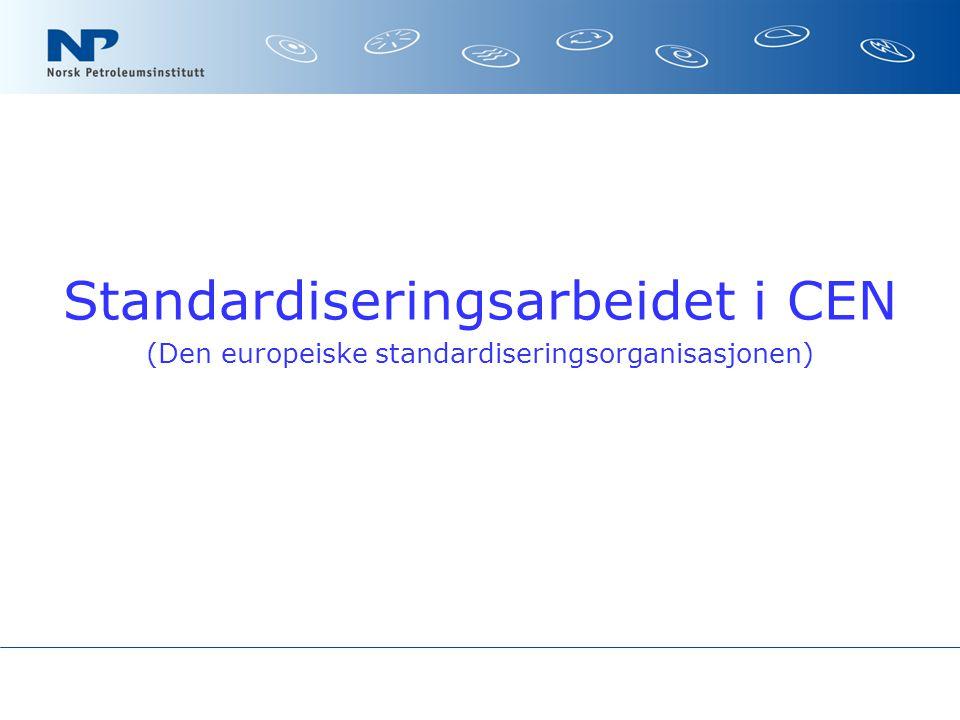 Standardiseringsarbeidet i CEN (Den europeiske standardiseringsorganisasjonen)
