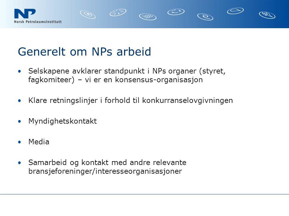 Generelt om NPs arbeid Selskapene avklarer standpunkt i NPs organer (styret, fagkomiteer) – vi er en konsensus-organisasjon Klare retningslinjer i forhold til konkurranselovgivningen Myndighetskontakt Media Samarbeid og kontakt med andre relevante bransjeforeninger/interesseorganisasjoner