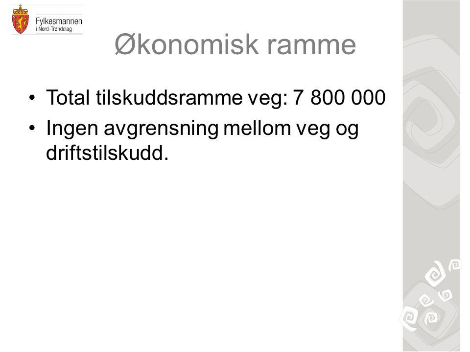 Økonomisk ramme Total tilskuddsramme veg: 7 800 000 Ingen avgrensning mellom veg og driftstilskudd.