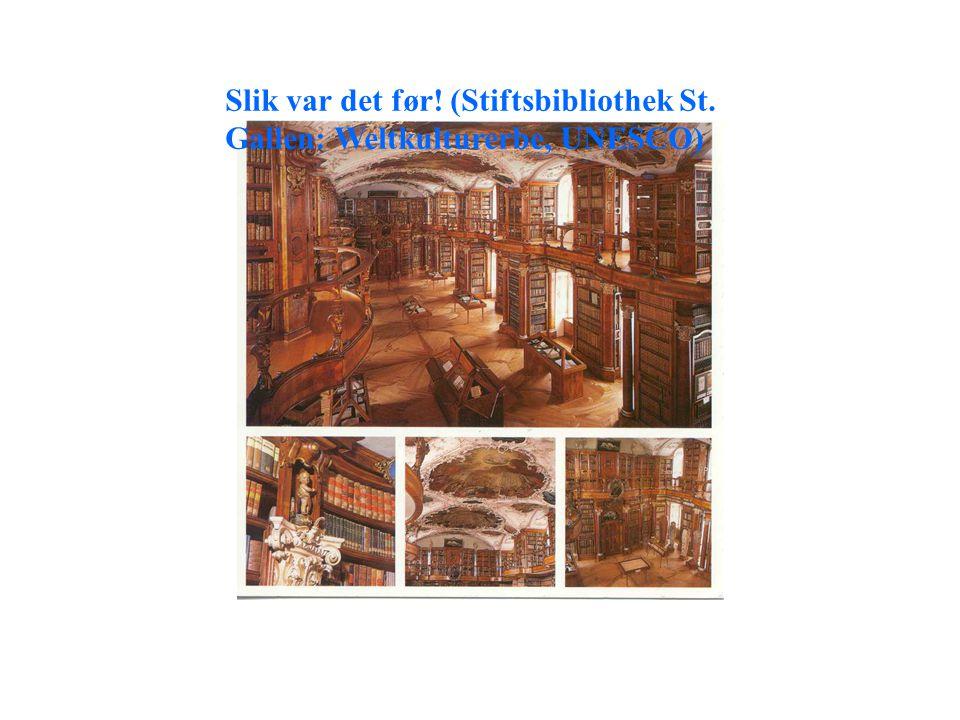 Slik var det før! (Stiftsbibliothek St. Gallen: Weltkulturerbe, UNESCO)