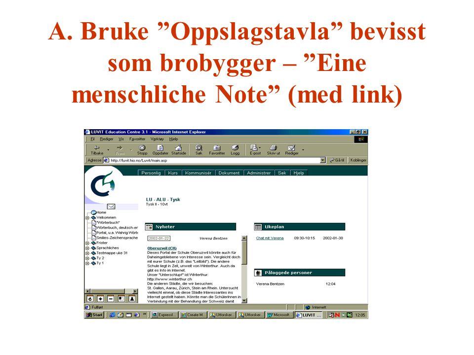 """A. Bruke """"Oppslagstavla"""" bevisst som brobygger – """"Eine menschliche Note"""" (med link)"""