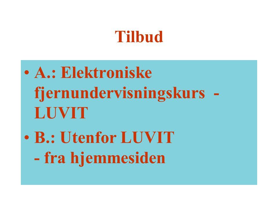 A.(LUVIT) – 2 forskjellige kurs Ulik målgruppe, ulik profil: 1.