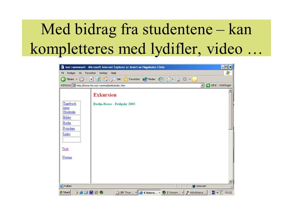 Med bidrag fra studentene – kan kompletteres med lydifler, video …