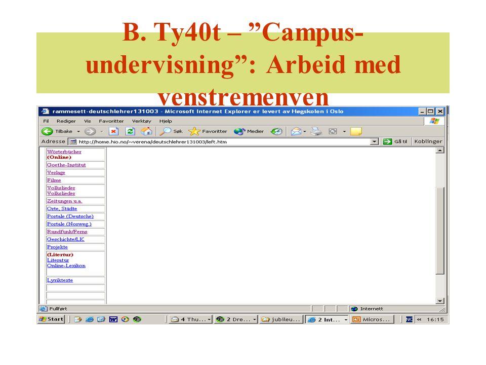"B. Ty40t – ""Campus- undervisning"": Arbeid med venstremenyen"