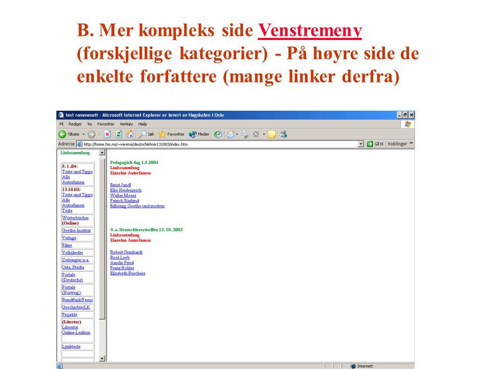 B. Mer kompleks side Venstremeny (forskjellige kategorier) - På høyre side de enkelte forfattere (mange linker derfra)Venstremeny