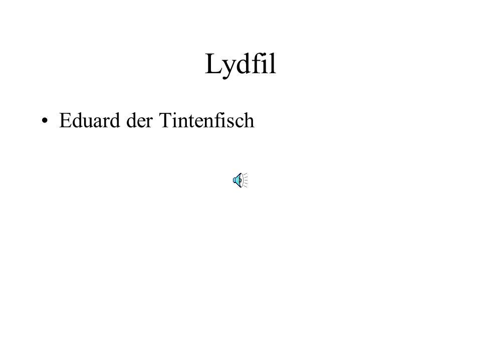 Lydfil Eduard der Tintenfisch