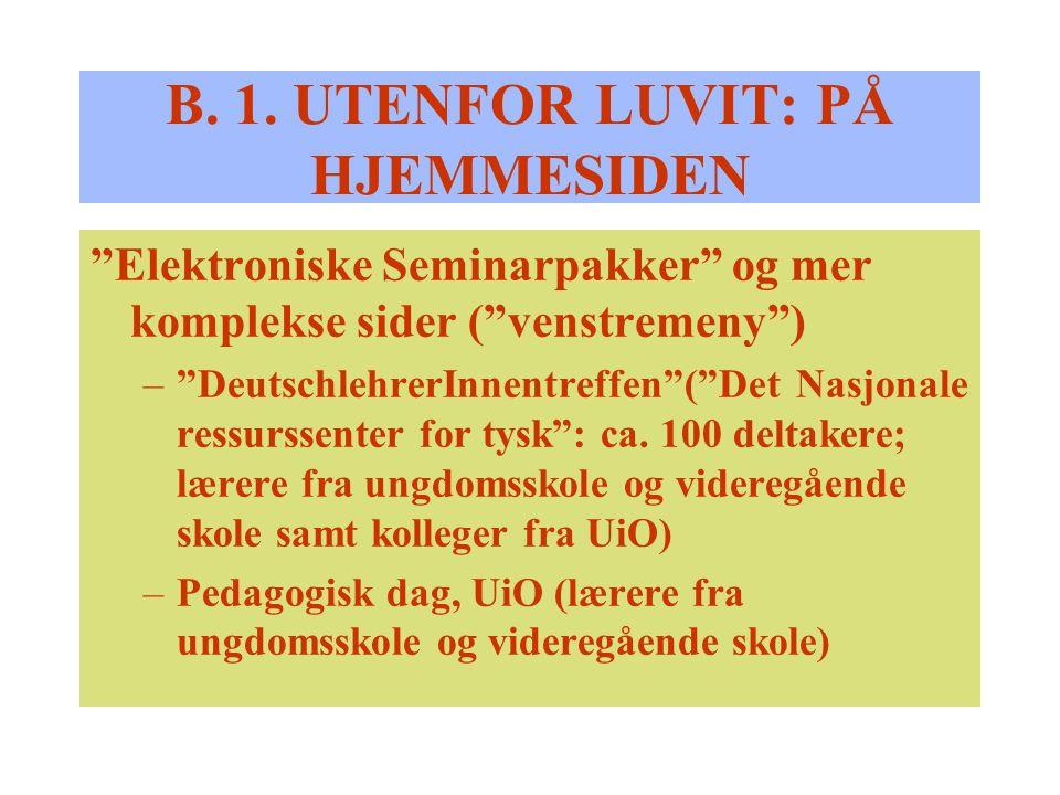"""B. 1. UTENFOR LUVIT: PÅ HJEMMESIDEN """"Elektroniske Seminarpakker"""" og mer komplekse sider (""""venstremeny"""") –""""DeutschlehrerInnentreffen""""(""""Det Nasjonale re"""