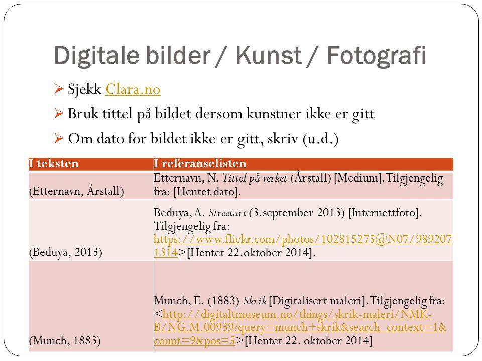 Digitale bilder / Kunst / Fotografi  Sjekk Clara.noClara.no  Bruk tittel på bildet dersom kunstner ikke er gitt  Om dato for bildet ikke er gitt, s