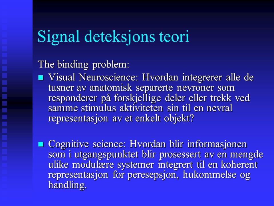 Signal deteksjons teori Hubel and Wiesels trekk-spesifikke celler Hubel and Wiesels trekk-spesifikke celler