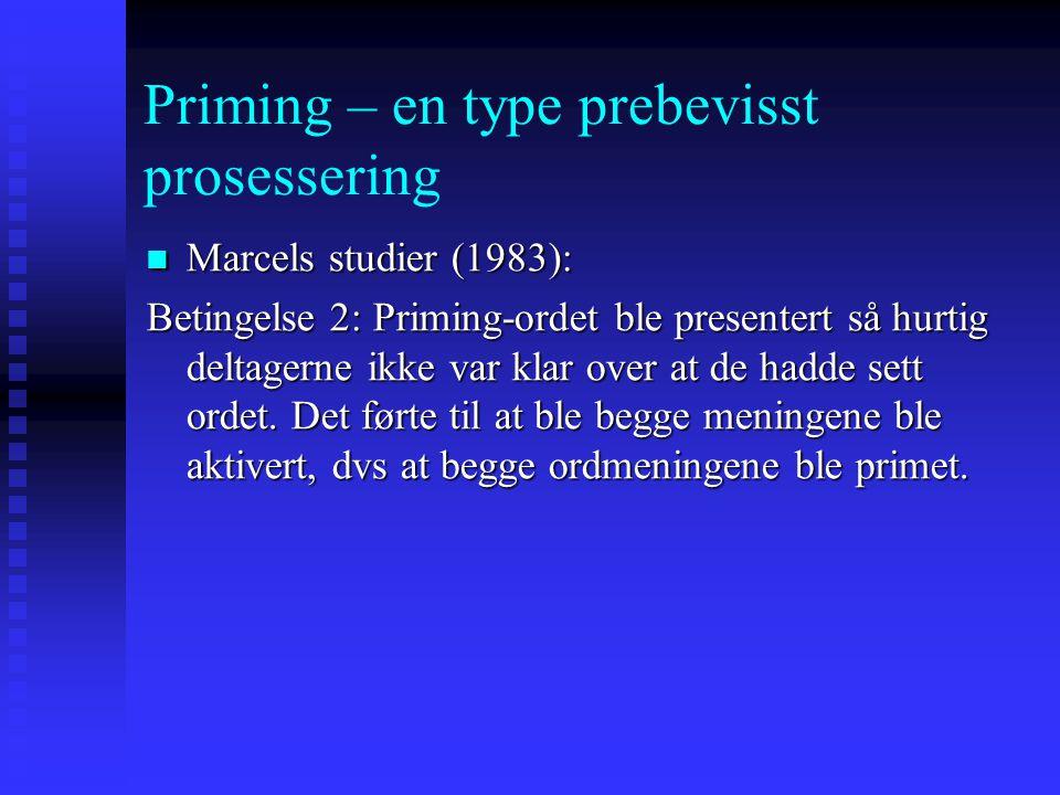 Priming – en type prebevisst prosessering Marcels studier (1983): Marcels studier (1983): REIN VIDDE SÅPE Priming 2