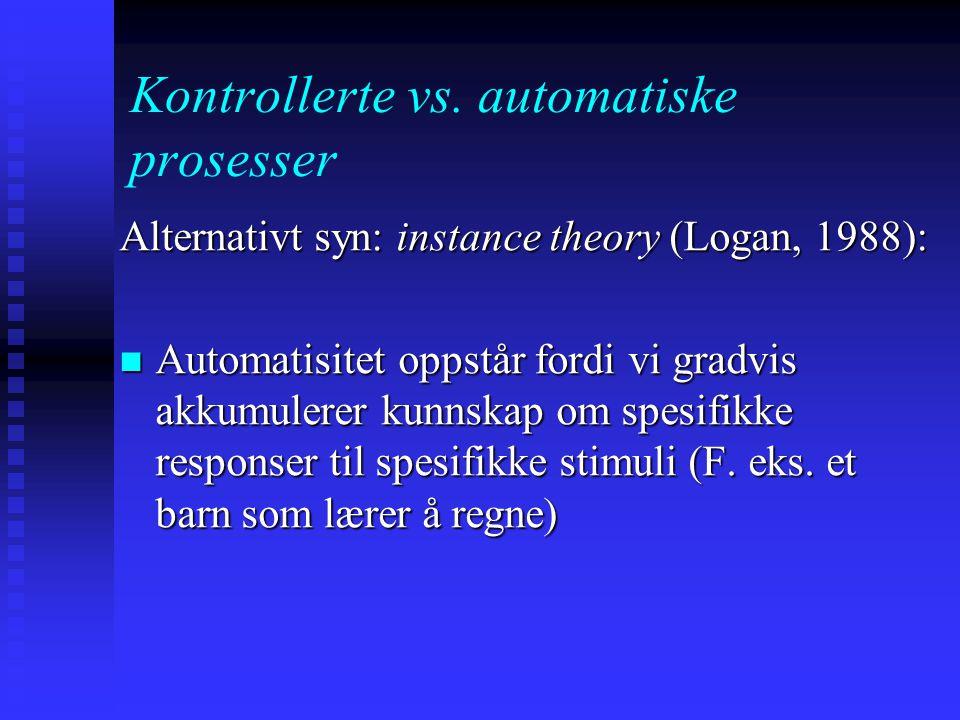 """Kontrollerte vs. automatiske prosesser LaBerge og Samuels (1974) LaBerge og Samuels (1974) """" (1) Criss Cross and (2) go under the bridge Then you got"""